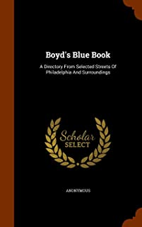 Boyd's Blue Book: A Directory From Selected Streets Of Philadelphia And Surroundings