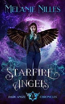 [Melanie Nilles]のStarfire Angels (Starfire Angels: Dark Angel Chronicles Book 1) (English Edition)
