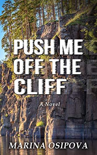 Push Me Off The Cliff by [Marina Osipova]