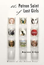 The Patron Saint of Lost Girls (Nilsen Prize for a First Novel Winner)