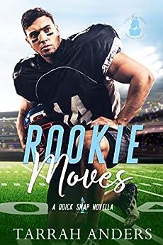 Rookie Moves: A Quick Snap Novella by [Tarrah Anders, Lady Boss Press]