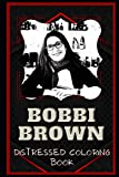 Bobbi Brown Distressed Coloring Book: Artistic Adult Coloring Book