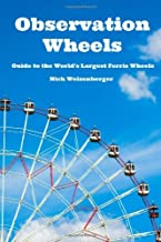 Observation Wheels: Guide to the World's Largest Ferris Wheels