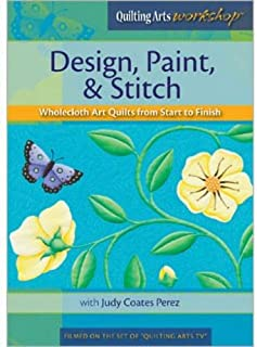 Design Paint & Stitch Wholecloth Quilts from Start to Finish DVD