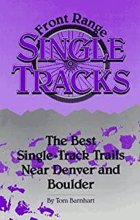Front Range Single Tracks: The Best Single-Track Trails Near Denver & Boulder