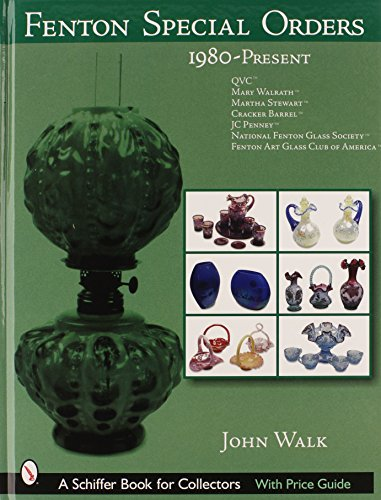 Fenton Special Orders, 1980-Present (Schiffer Book for Collectors)