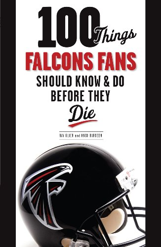 100 Things Falcons Fans Should Know & Do Before They Die (100 Things...Fans Should Know) (English Edition)