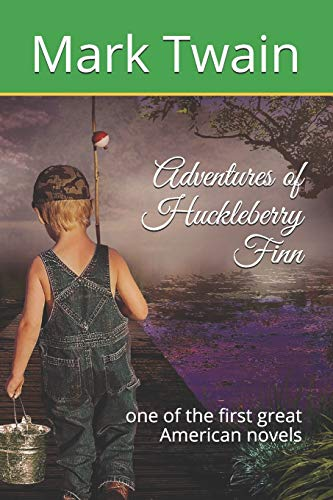 Adventures of Huckleberry Finn: one of the first great American novels