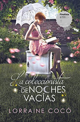 La coleccionista de noches vacías: (Finalista en el Premio literario de Amazon 2019)