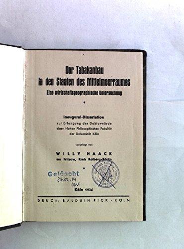 Der Tabakanbau in den Staaten des Mittelmeerraumes. Eine wirtschaftsgeographische Untersuchungm, Band I.