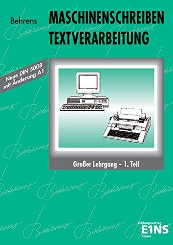Maschinenschreiben, Textverarbeitung, neue Rechtschreibung, Tl.1, Großer Lehrgang: Großer Lehrgang: 1. Teil