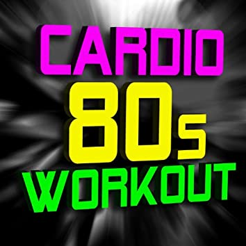 Cardio 80s Workout