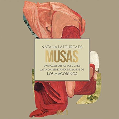 Musas (Un Homenaje al Folclore Latinoamericano en Manos de Los Macorinos, Vol. 1)