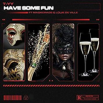 Have Some Fun (feat. Maskerade & Louie de Ville)