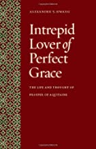 Intrepid Lover of Perfect Grace: The Life and Thought of Prosper of Aquitaine