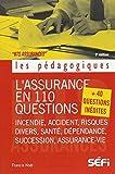 L'assurance en 110 questions: Incendie accident risques divers santé dépendance succession assurance-vie