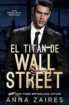 El titán de Wall Street: Una novela de la Zona Alfa PDF EPUB Gratis descargar completo
