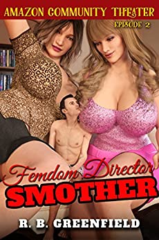 [R.B. Greenfield]のAmazon Community Theater II. Femdom Director Smother (English Edition)