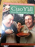 Ciao Y'All Recipes From the PBS Series Cucina Amore