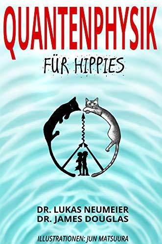 Quantenphysik für Hippies