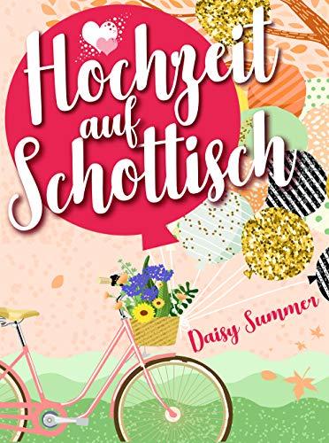 Hochzeit auf Schottisch: Romantische Komödie, Liebesroman