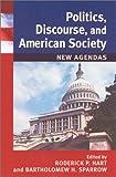 Politics, Discourse, and American Society: New Agendas