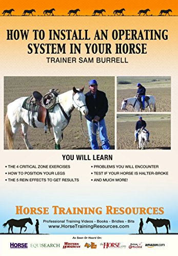 Horse Training: 'Install An Operating System In Your Horse' Enjoy Your Horse! Get Respect, Control and Have Your Horse Turning, Bending, Giving, Stopping, And Cooperating. Horseback Riding, Horse Trainer, Reining, Video, Horse Videos, Horse Training DVD