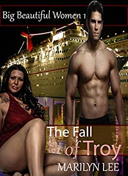 The Fall of Troy (Big Beautiful Women Book 1) by [Marilyn Lee]
