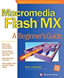 Macromedia Flash MX: A Beginner's Guide (Beginner's Guides (Osborne))