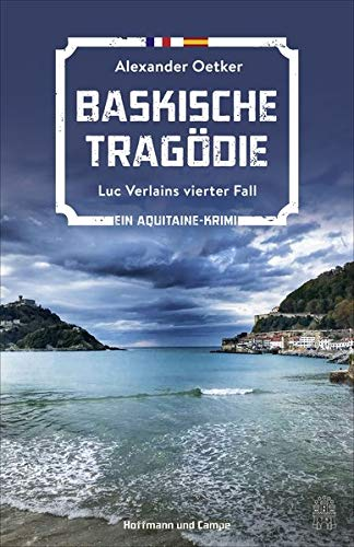 Baskische Tragödie: Luc Verlains vierter Fall (Luc Verlain ermittelt)