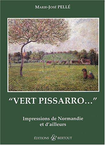 Vert Pissarro : Impressions de Normandie et d'ailleurs