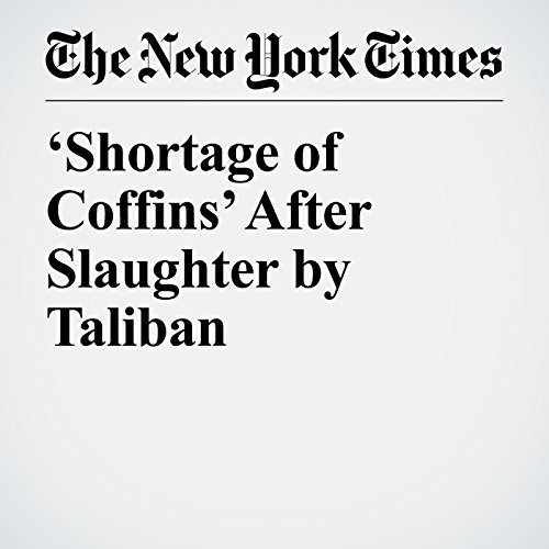 'Shortage of Coffins' After Slaughter by Taliban copertina