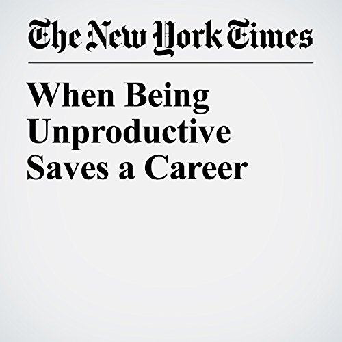 When Being Unproductive Saves a Career copertina