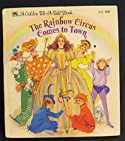 The Rainbow Circus Comes to Town 0307070026 Book Cover
