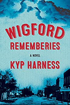 Wigford Rememberies by [Kyp Harness]
