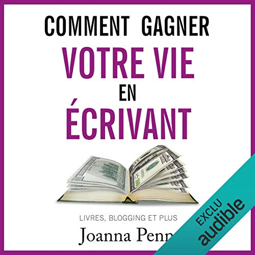 Comment gagner votre vie en écrivant : Livres, blogging et plus                   By:                                                                                                                                 Joanna Penn                               Narrated by:                                                                                                                                 Cyril Godefroy                      Length: 3 hrs and 25 mins     1 rating     Overall 5.0