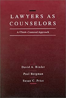 Lawyers As Counselors: A Client-Centered Approach