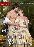Miss Claires sinnliche Versuchung: Historischer Liebesroman