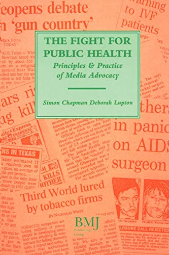 Fight For Public Health: Principles: Principles & Practice of Media Advocacy