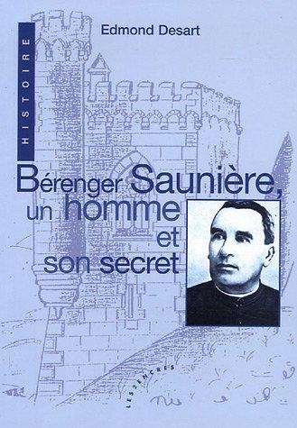 Bérenger Saunière, un homme et son secret