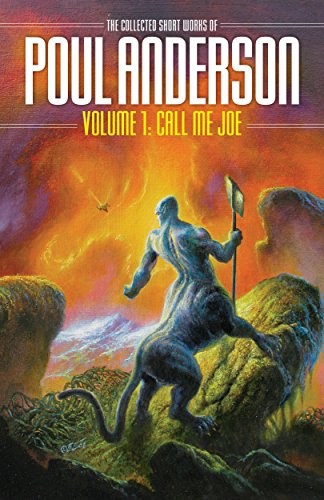 Call Me Joe (NESFA Press Collection): Volume 1 of the Short Fiction of Poul Anderson