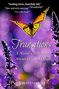 Transitions: A Nurse's Education about Life and Death by [Becki Hawkins, Thomas M. Hill]