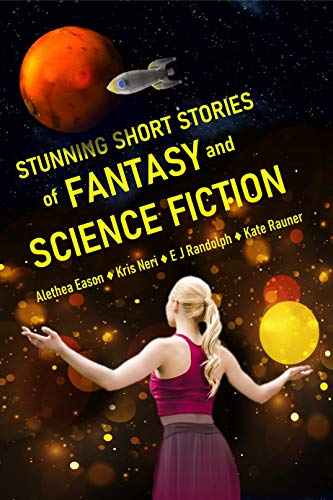 Stunning Short Stories of Fantasy and Science Fiction: Superb Collection of Speculative Fiction (English Edition)