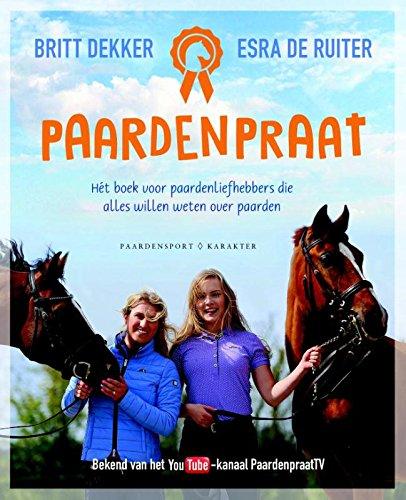 Paardenpraat: hét boek voor paardenliefhebbers die alles willen weten over paarden