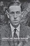 Lovecraft and a World in Transition: Collected Essays on H. P. Lovecraft - S. T. Joshi