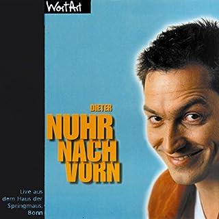 Nuhr nach vorn                   Autor:                                                                                                                                 Dieter Nuhr                               Sprecher:                                                                                                                                 Dieter Nuhr                      Spieldauer: 1 Std. und 3 Min.     17 Bewertungen     Gesamt 4,6