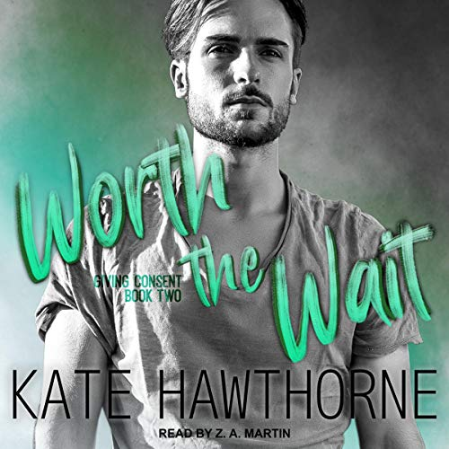 Worth the Wait Audiobook By Kate Hawthorne cover art