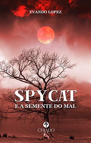 Spycat e a Semente do Mal