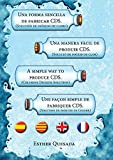 Una manera sencilla de fabricar CDS [Multilingual]: Español, Català, English, Français. (Spanish Edition)