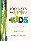100 Days to Brave for Kids: Devotions for Overcoming Fear and Finding Your Courage (English Edition)
